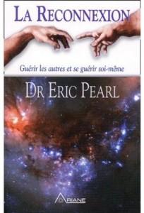Guérir les autres et se guérir soi-même. Dr Eric Pearl